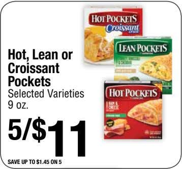 Hot, Lean or Croissant Pockets Selected Varieties 9 oz. 5/$ 11 save up to $1.45