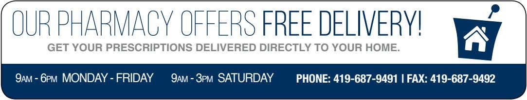 Our Pharmacy offers free delivery! Get your prescriptions delivered directly to your home. 9am -