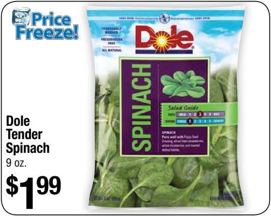 Dole Tender Spinach 9 oz. $ 1 99