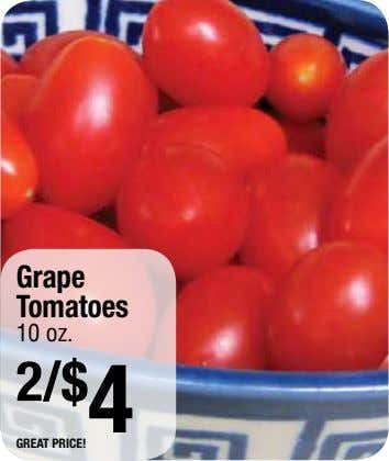 Grape Tomatoes 10 oz. 2/$ 4 great price!