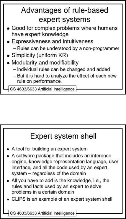 Advantages of rule-based expert systems Good for complex problems where humans have expert knowledge Expressiveness