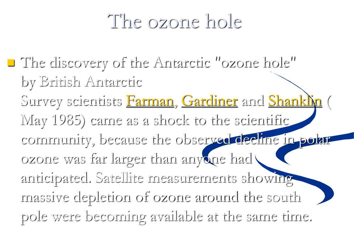 "The ozone hole  The discovery of the Antarctic ""ozone hole"" by British Antarctic Survey scientists"