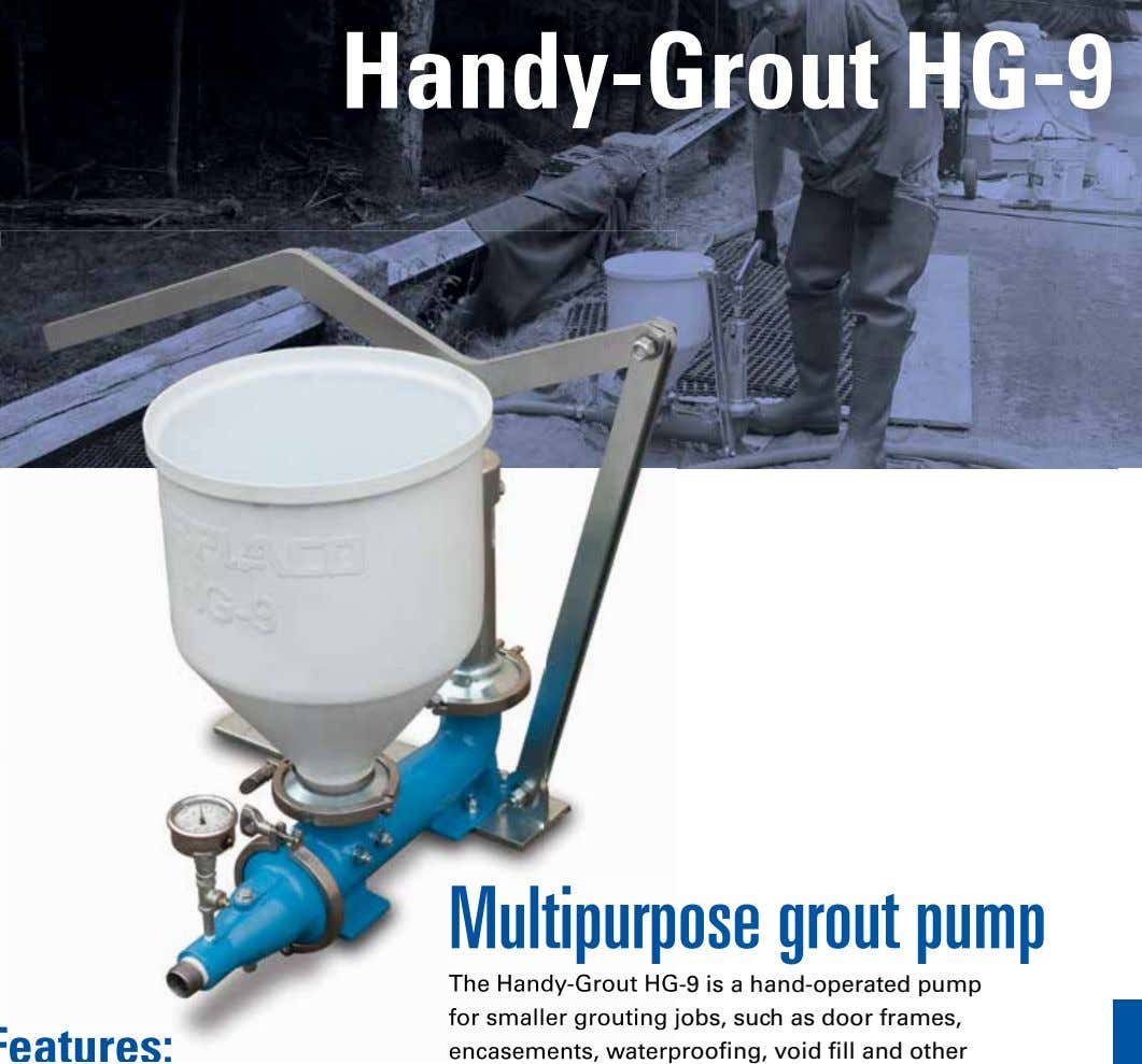 Handy-Grout HG-9 Multipurp Multipurpose grout pump The Handy-Grout HG-9 is a hand-operated pump The Handy-Grout