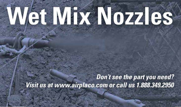 Wet Mix Nozzles Don't see the part you need? Visit us at www.airplaco.com or call