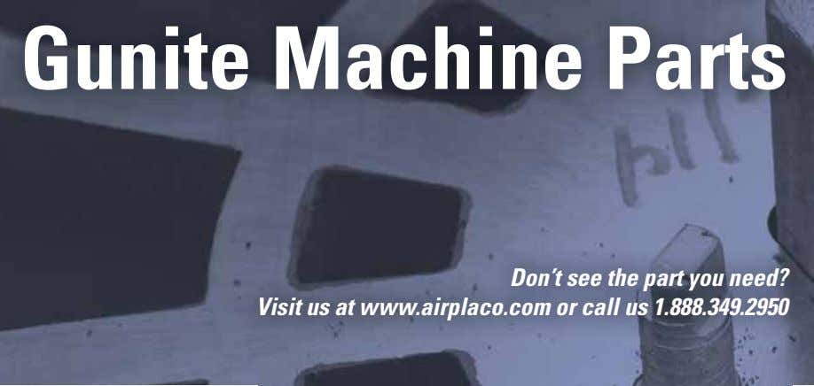 Gunite Machine Parts Don't see the part you need? Visit us at www.airplaco.com or call