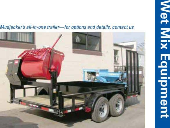 Wet Mix Equipment Mudjacker's all-in-one trailer—for options and details, contact us