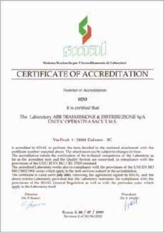 Test Laboratory Complies with UNI CEI EN ISO/IEC 17025 Standards, accredited by an independent organisation. 6