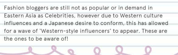 Fashion bloggers are still not as popular or in demand in Eastern Asia as Celebrities,
