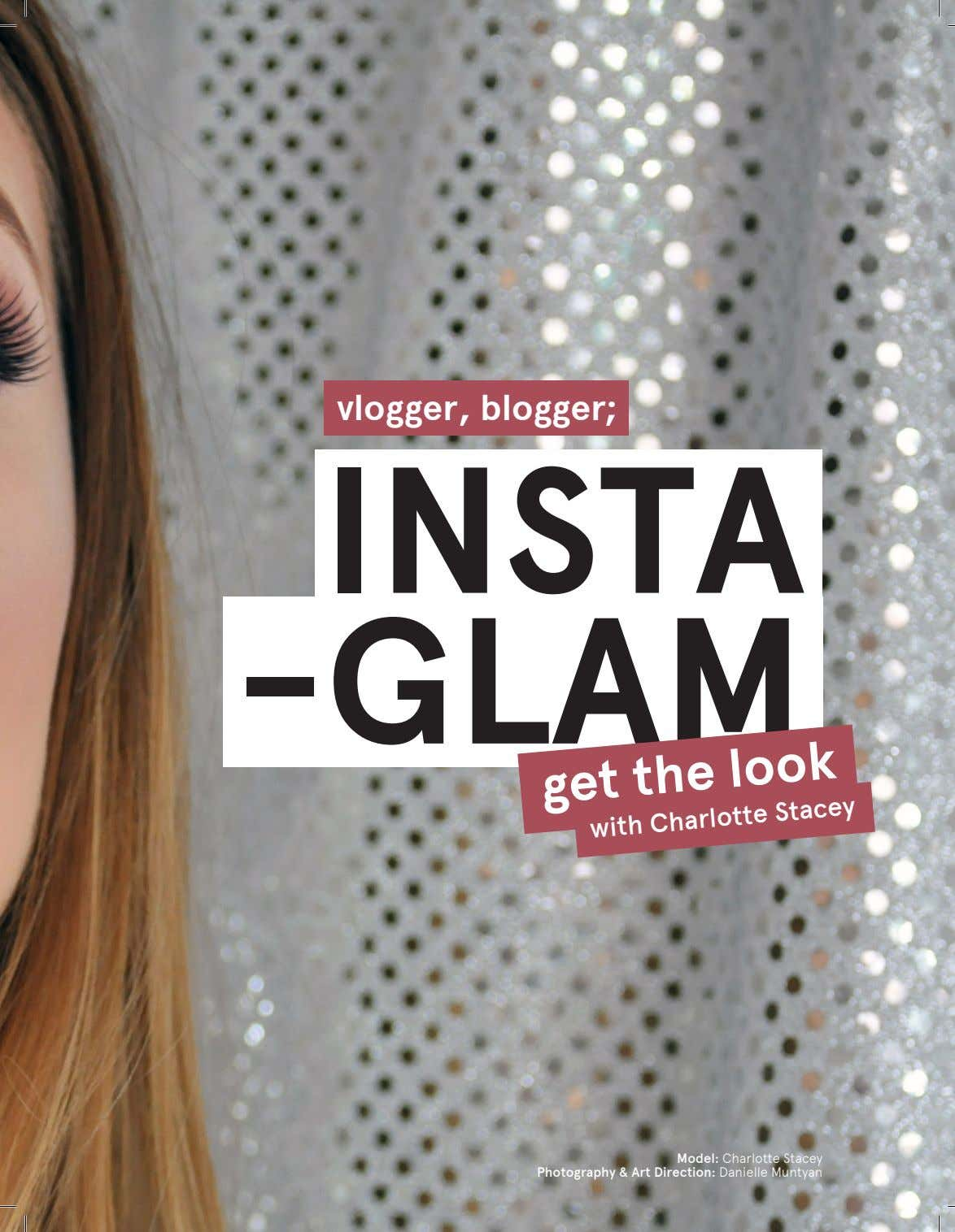 vlogger, blogger; INSTA -GLAM look get with the Charlotte Stacey Model: Charlotte Stacey Photography &