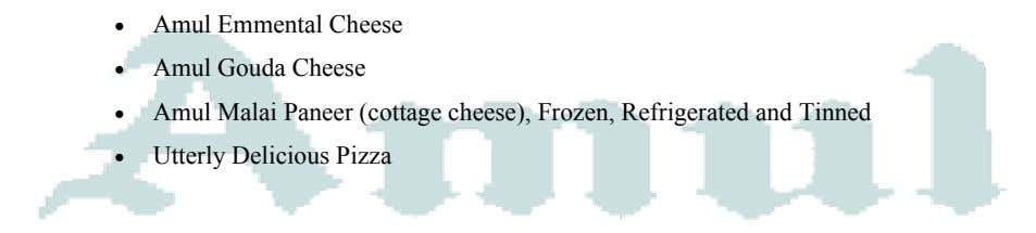 • Amul Emmental Cheese • Amul Gouda Cheese • Amul Malai Paneer (cottage cheese), Frozen,