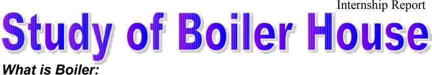 Internship Report What is Boiler: