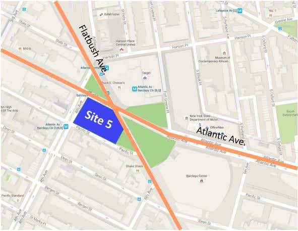 Why We're Here Today: Site 5 • Located at intersection of Atlantic & Flatbush Avenues •