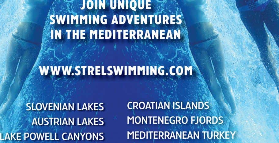 JOIN UNIQUE SWIMMING ADVENTURES IN THE MEDITERRANEAN WWW.STRELSWIMMING.COM SLOVENIAN LAKES AUSTRIAN LAKES LAKE