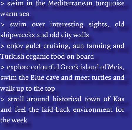 > swim in the Mediterranean turquoise warm sea > swim over interesting sights, old shipwrecks