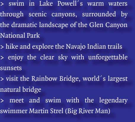 > swim in Lake Powell´s warm waters through scenic canyons, surrounded by the dramatic landscape