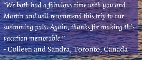 """We both had a fabulous time with you and Martin and will recommend this trip"