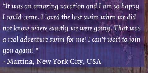 """It was an amazing vacation and I am so happy I could come. I loved"