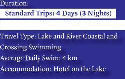 Duration: Standard Trips: 4 Days (3 Nights) Travel Type: Lake and River Coastal and Crossing