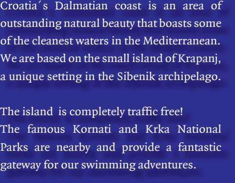 Croatia´s Dalmatian coast is an area of outstanding natural beauty that boasts some of the