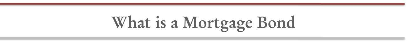 What is a Mortgage Bond