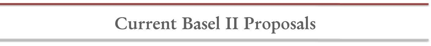 Current Basel II Proposals
