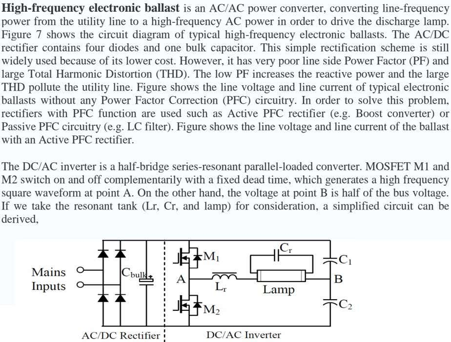 High-frequency electronic ballast is an AC/AC power converter, converting line-frequency power from the utility line