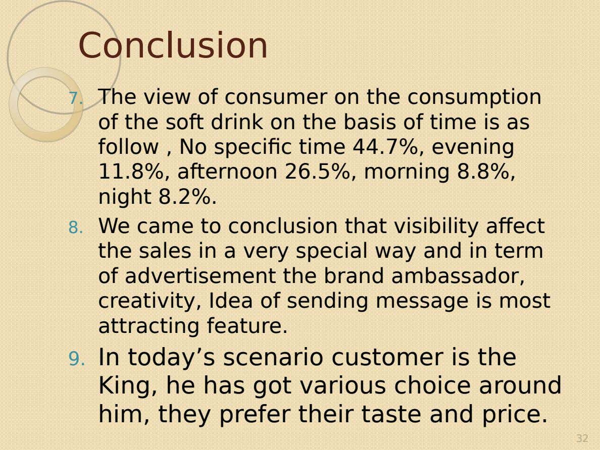 Conclusion 7. The view of consumer on the consumption of the soft drink on the basis