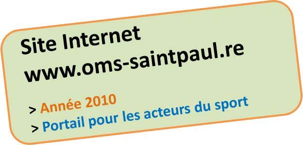 NOS ACTIONS & VECTEURS DE COMMUNICATION 03 Dossier de partenariat – OMS de Saint-Paul
