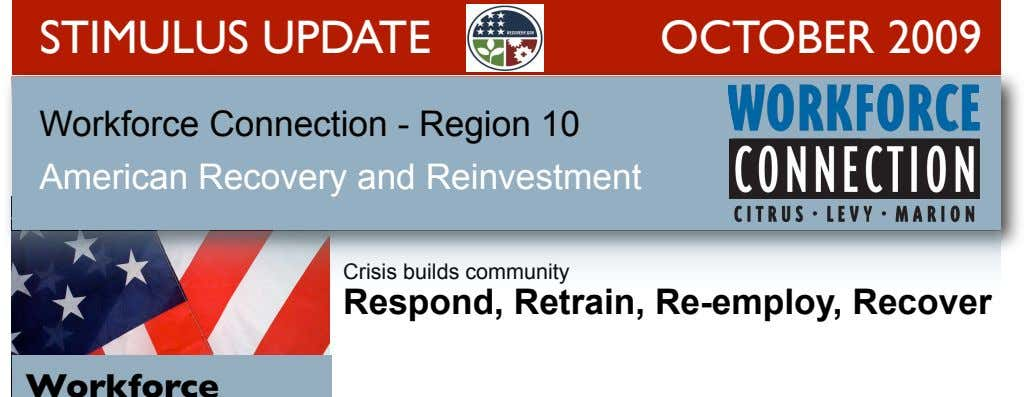 STIMULUS UPDATE OCTOBER 2009 Workforce Connection - Region 10 American Recovery and Reinvestment Crisis builds