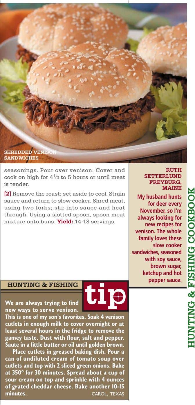 SHREDDED VENISON SANDWICHES seasonings. Pour over venison. Cover and cook on high for 4 1 ⁄