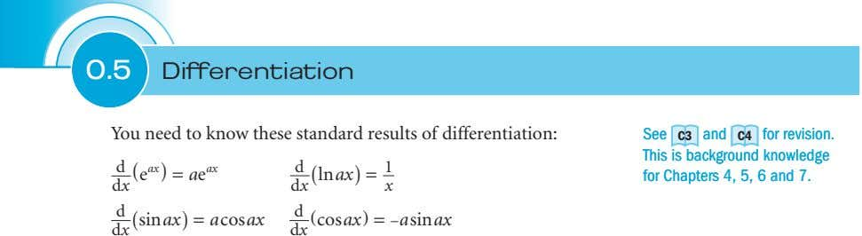 0.5 1.1 Differentiation You need to know these standard results of differentiation: See C3 See