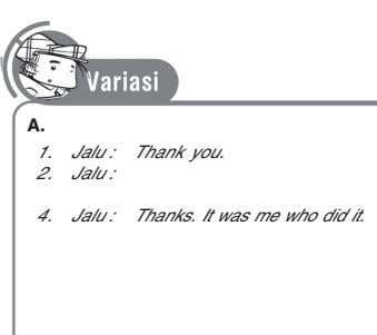 A. 1. Jalu : Thank you. 2. Jalu : 3. Jalu : 4. Jalu :
