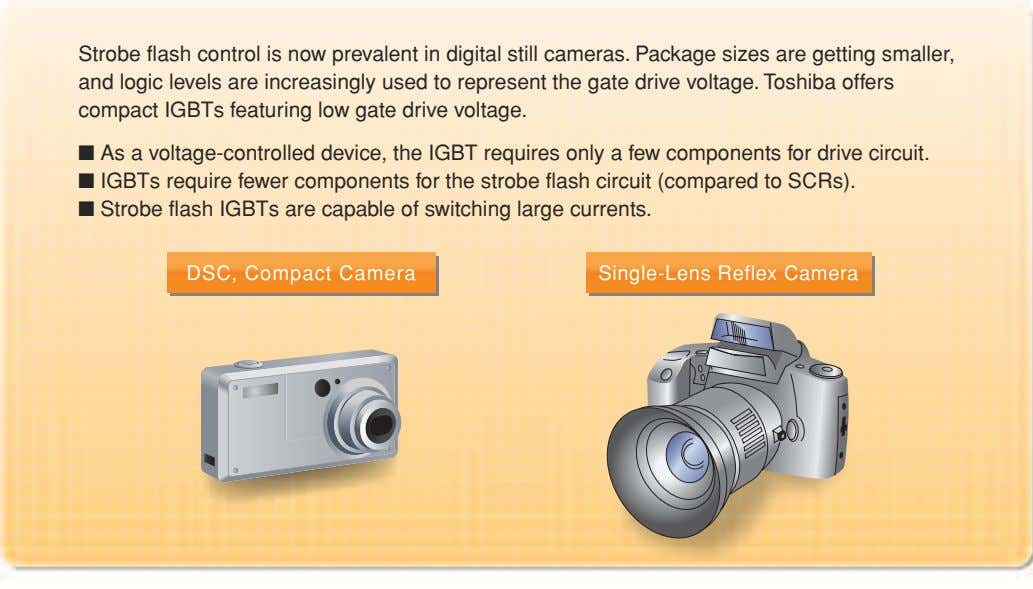 Strobe flash control is now prevalent in digital still cameras. Package sizes are getting smaller,