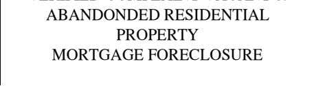 VERIFIED COMPLAINT VACANT & ABANDONDED RESIDENTIAL PROPERTY MORTGAGE FORECLOSURE