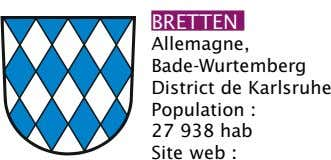 BRETTEN Allemagne, Bade-wurtemberg District de Karlsruhe Population : 27 938 hab site web :