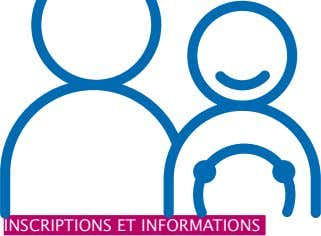 INscRIPTIoNs ET INFoRMATIoNs