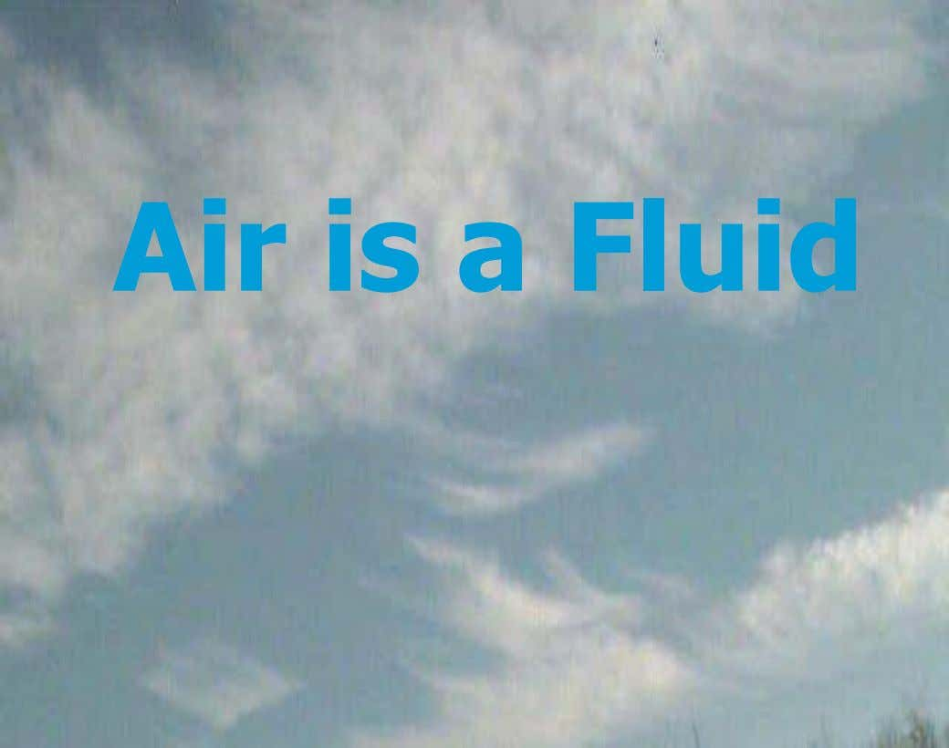 Air is a Fluid