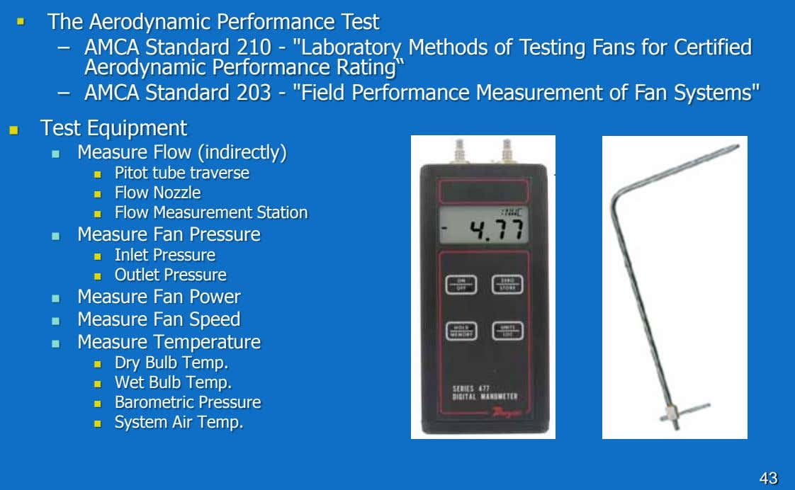 " The Aerodynamic Performance Test – AMCA Standard 210 - ""Laboratory Methods of Testing Fans"