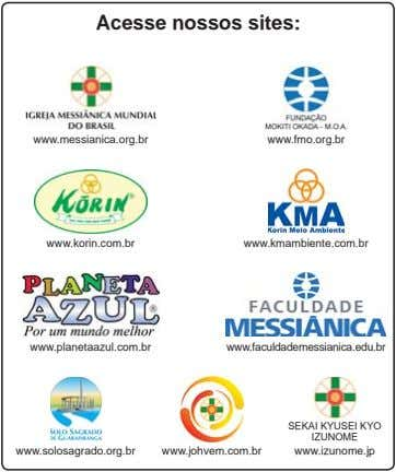 Acesse nossos sites: www.messianica.org.br www.fmo.org.br www.korin.com.br www.kmambiente.com.br