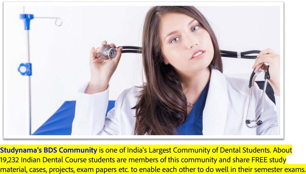 Studynama's BDS Community is one of India's Largest Community of Dental Students. About 19,232 Indian Dental