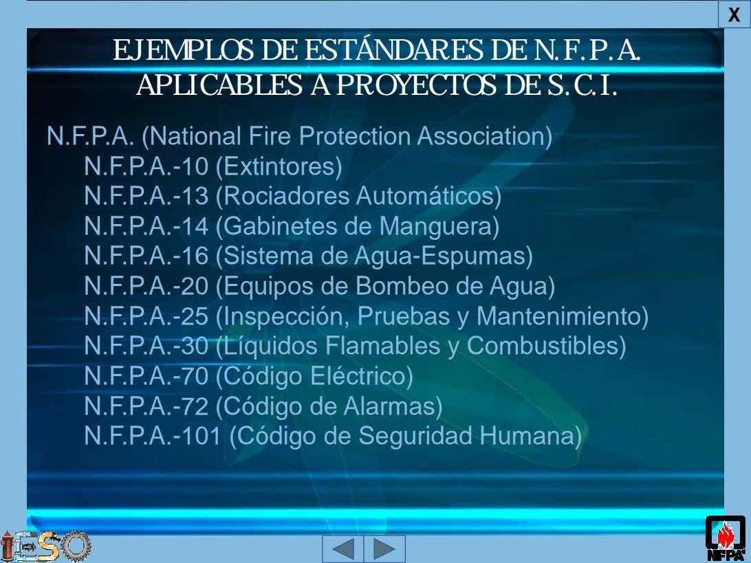 X EJEMPLOS DE ESTÁNDARES DE N.F.P.A. APLICABLES A PROYECTOS DE S.C.I. N.F.P.A. (National Fire Protection Association)