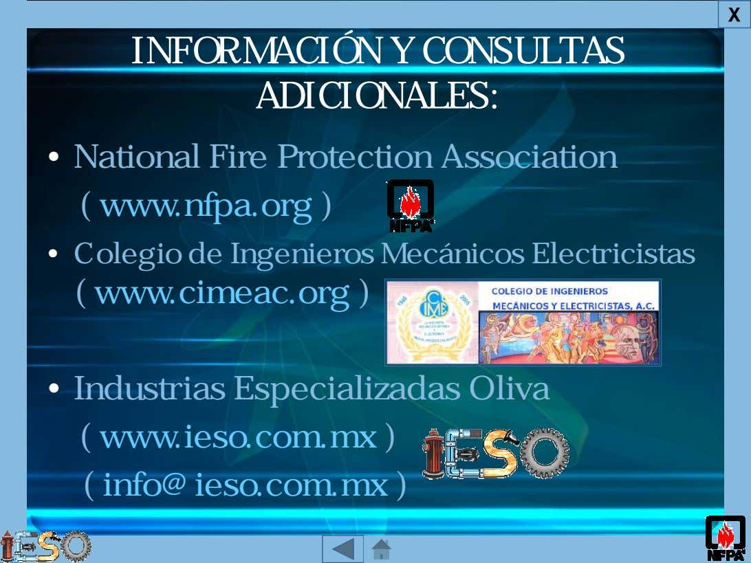 X INFORMACIÓN Y CONSULTAS ADICIONALES: • National Fire Protection Association ( www.nfpa.org ) • Colegio de