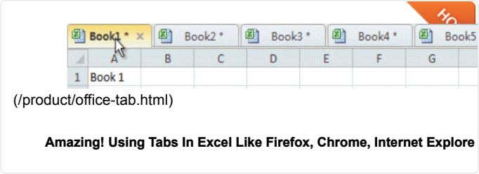 (/product/office-tab.html) Amazing! Using Tabs In Excel Like Firefox, Chrome, Internet Explore