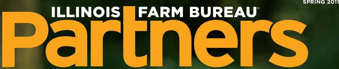 SprIng 2011 ® iLLinois farm Bureau