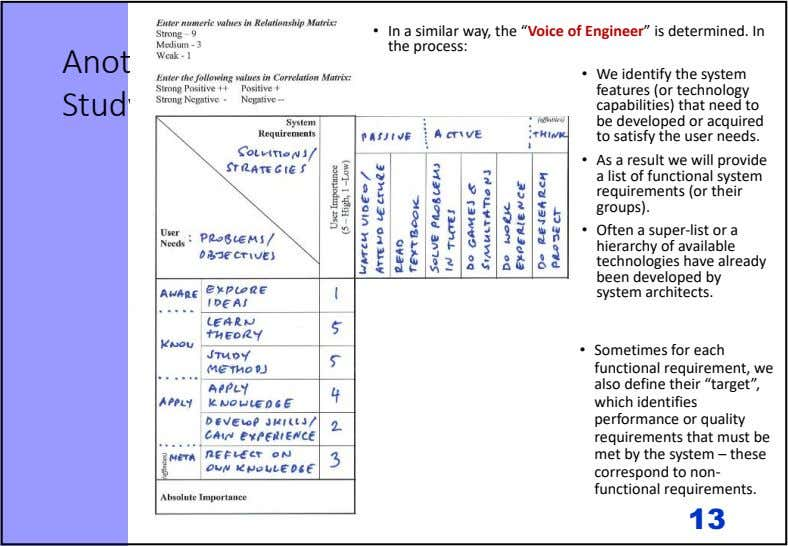 "• In a similar way, the ""Voice of Engineer"" is determined. In the process: Another"