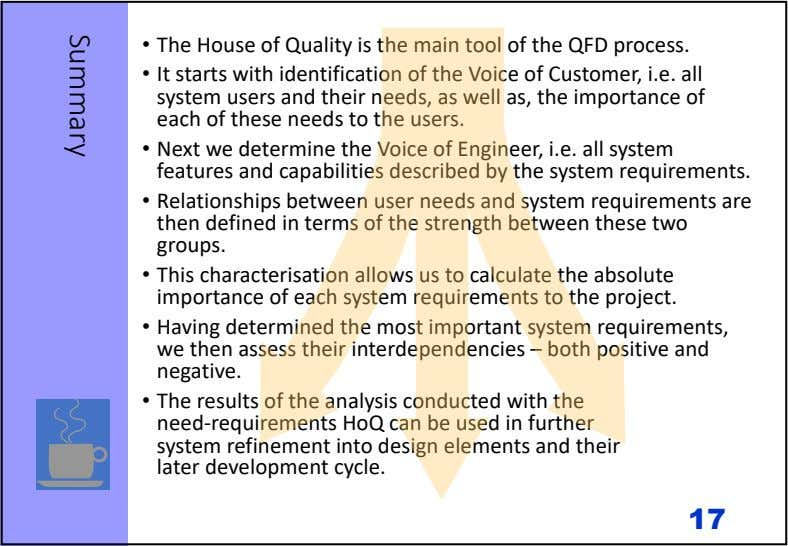 • The House of Quality is the main tool of the QFD process. • It