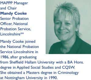 MAPPP Manager and Chair Mandy Cooke Senior Probation Officer, National Probation Service, Lincolnshire** Mandy Cooke joined