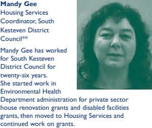 Mandy Gee Housing Services Coordinator, South Kesteven District Council** Mandy Gee has worked for South Kesteven