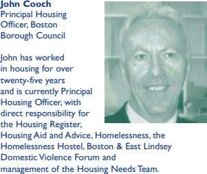John Cooch Principal Housing Officer, Boston Borough Council John has worked in housing for over twenty-five