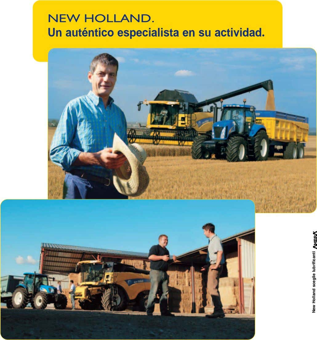 NEW HOLLAND. Un auténtico especialista en su actividad. New Holland sceglie lubrificanti